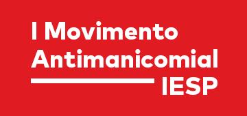 Coordenação do curso de Psicologia promove nos dias 29 e 30 de maio o I Movimento Antimanicomial IESP