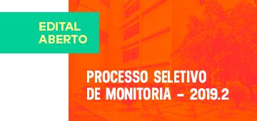 Estão abertas as inscrições para o Processo Seletivo de Monitoria 2019.2