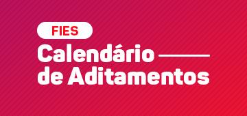 FIES: Confira o calendário de aditamento 2020.1; 2020.2 e 2021.1
